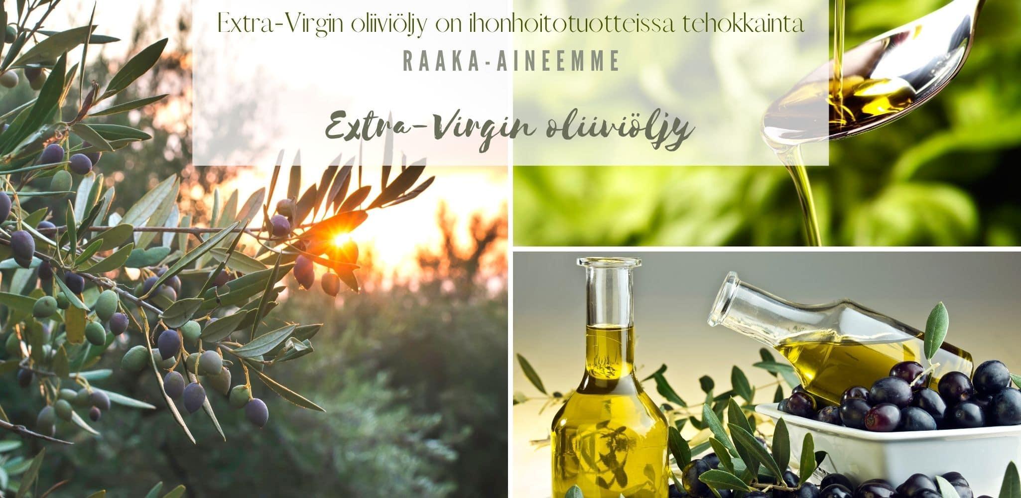 Extra-Virgin oliiviöljy on ihonhoitotuotteissa tehokkainta raaka-aineemme oliiviöljy