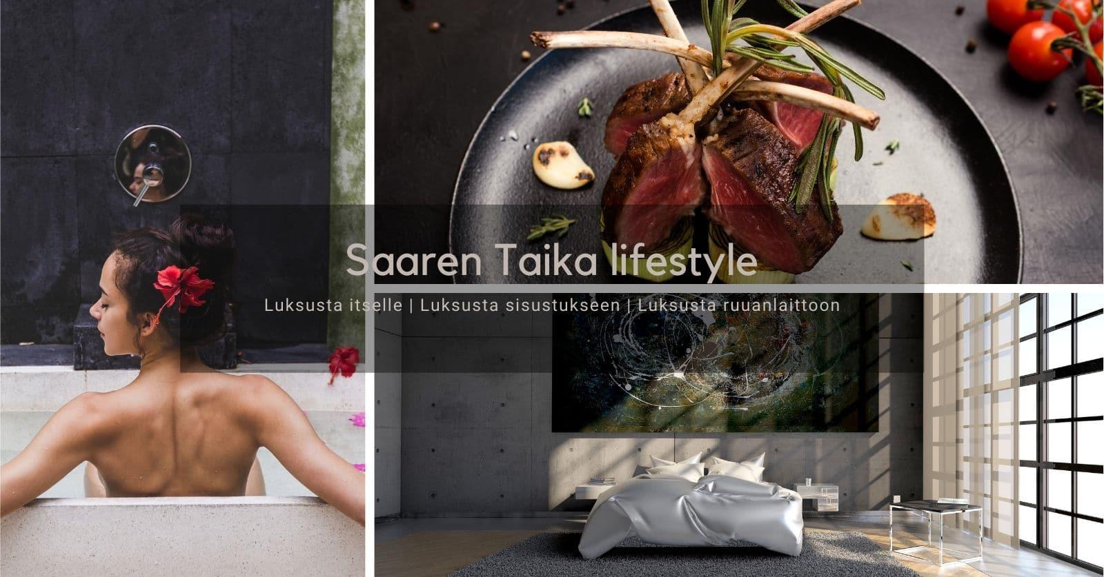 Saaren Taika lifestyle Luksusta itselle _ Luksusta sisustukseen _ Luksusta ruuanlaittoon
