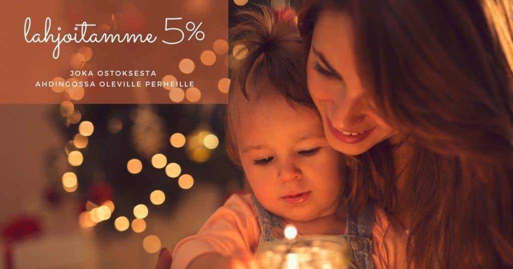 lahjoitamme 5% joka ostoksesta ahdingossa oleville perheille